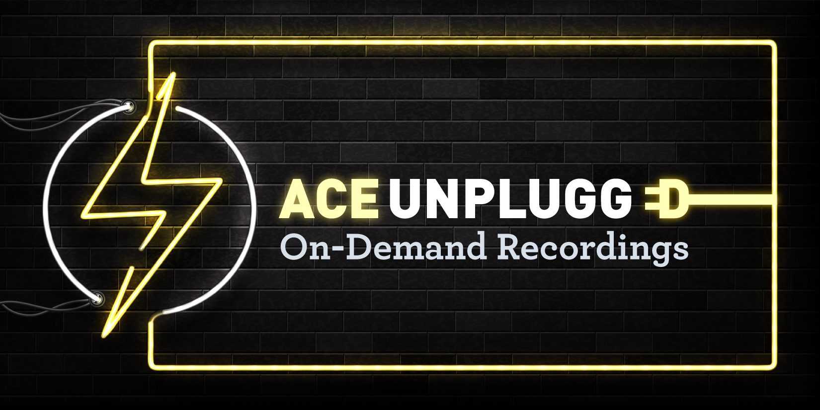 ace unplugged